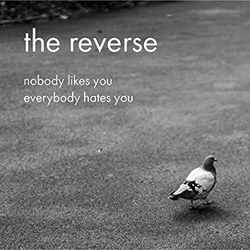 Nobody Likes You, Everybody Hates You