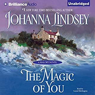 The Magic of You                   By:                                                                                                                                 Johanna Lindsey                               Narrated by:                                                                                                                                 Laural Merlington                      Length: 8 hrs and 26 mins     580 ratings     Overall 4.5