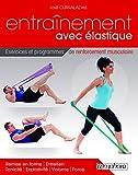 Entraînement avec élastique - Exercices et programmes de renforcement musculaire (bande élastique n'est pas inclus)