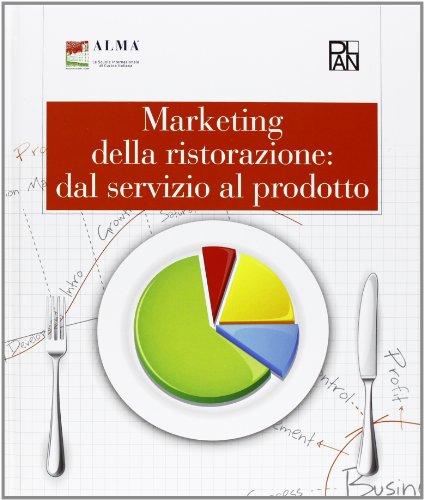 Marketing della ristorazione: dal servizio al prodotto. Con aggiornamento online