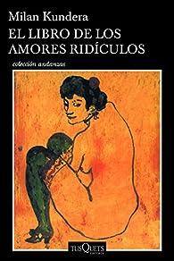 El Libro de los Amores Radiculos par Milan Kundera