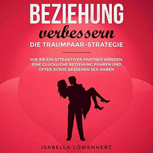 Beziehung verbessern: Die Traumpaar-Strategie Titelbild