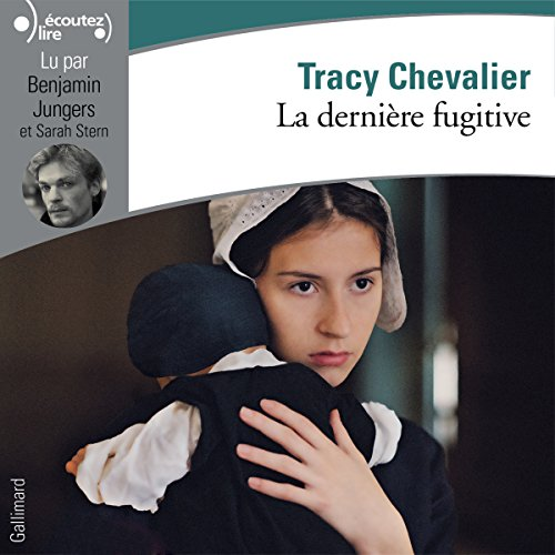 La dernière fugitive                   By:                                                                                                                                 Tracy Chevalier                               Narrated by:                                                                                                                                 Benjamin Jungers,                                                                                        Sarah Stern                      Length: 8 hrs and 23 mins     1 rating     Overall 5.0