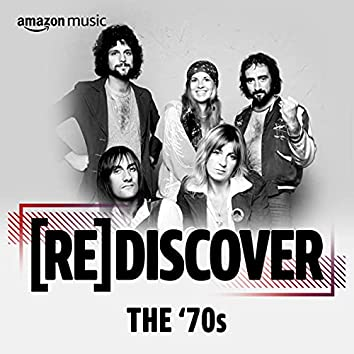 REDISCOVER The '70s