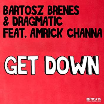 Get Down (feat. Amrick Channa)