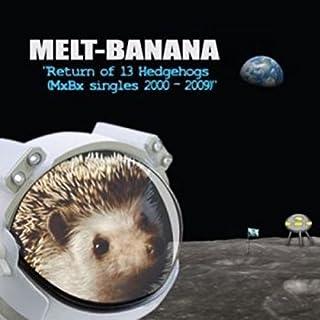 Return of 13 Hedgehogs by MELT BANANA