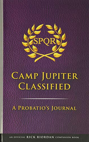 The Trials of Apollo Camp Jupiter Classified (An Official Rick Riordan Companion Book): A Probatio's Journal