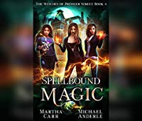 Spellbound Magic (Witches of Pressler Street)