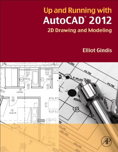 Up and Running with AutoCAD 2012: 2D Drawing and Modeling (English Edition)