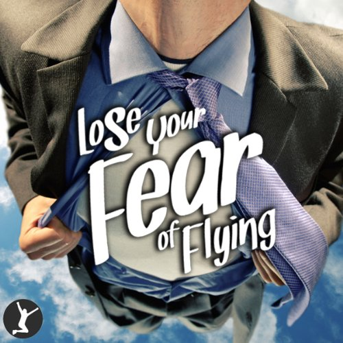 Lose Your Fear of Flying audiobook cover art
