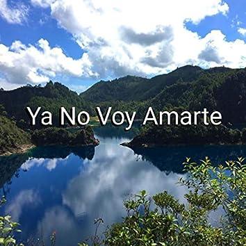 Ya No Voy Amarte