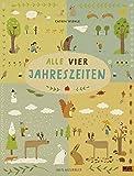 Alle vier Jahreszeiten - 100% Naturbuch: Vierfarbiges Papp-Bilderbuch