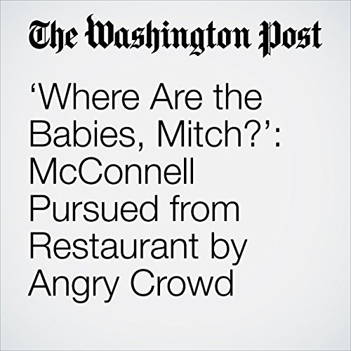 'Where Are the Babies, Mitch?': McConnell Pursued from Restaurant by Angry Crowd copertina