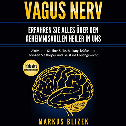 Vagus Nerv - Erfahren Sie alles über den geheimnisvollen Heiler in uns Titelbild