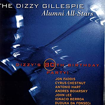 The Dizzy Gillespie Alumni All-Stars: Dizzy's 80th Birthday Party