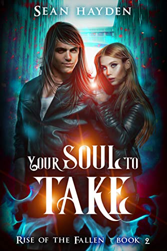 Your Soul to Take (Rise of the Fallen Book 2)