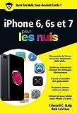 iPhone 6 et 6S et 7 ed iOS 10 poche pour les Nuls (French Edition)
