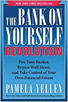 The Bank On Yourself Revolution: Fire Your Banker, Bypass Wall Street, and Take Control of Your Own Financial Future