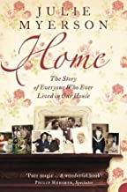 Home: The Story of Everyone Who Ever Lived in Our House by Julie Myerson (2005-01-01)