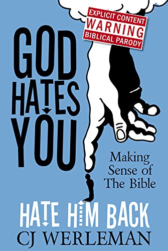 God Hates You, Hate Him Back: Making Sense of The Bible (English Edition)