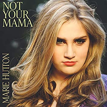 Not Your Mama