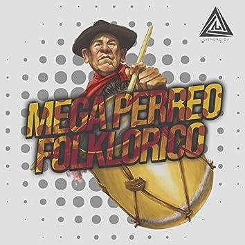 Mega Perreo Folklorico