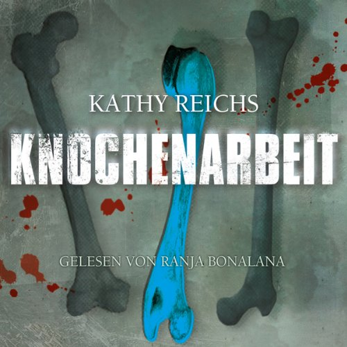 Knochenarbeit audiobook cover art