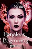 Timeless Beginning (Timeless, Band 3) (Timeless-Trilogie)