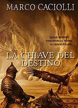 La chiave del destino (Ethan Davila series Vol. 8) di [Marco Caciolli]