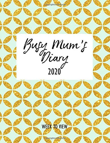 Busy Mum's Diary 2020 - Week to View: Organised Mum 2020 Desk Diary Book - with Week & Month to View Calendar Planner - Tired Mums Yearly Organiser - Mint Blue Circular