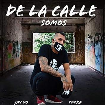 De la Calle Somos (feat. Porra)