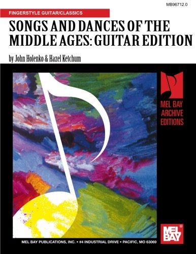 Songs and Dances of the Middle Ages - Guitar Edition