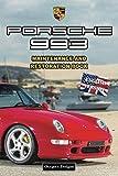 PORSCHE 993: MAINTENANCE AND RESTORATION BOOK (English editions)