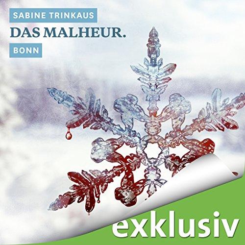 Das Malheur. Bonn Titelbild