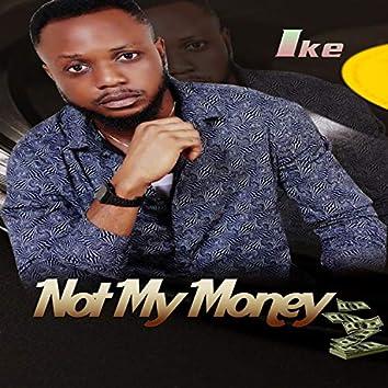 Not my money