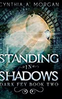 Standing In Shadows: Large Print Hardcover Edition