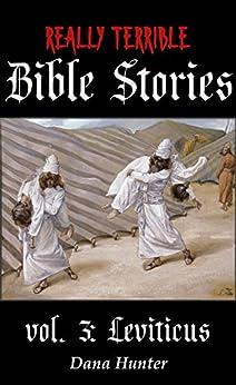 [Dana Hunter]のReally Terrible Bible Stories vol. 3: Leviticus (English Edition)