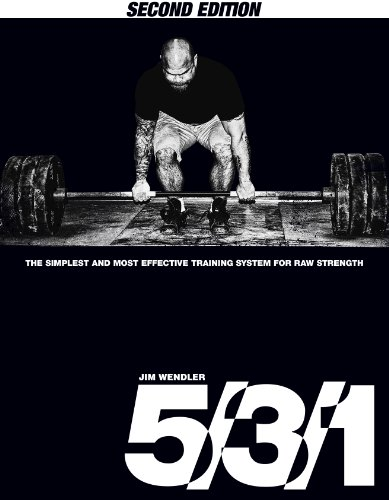 5/3/1: The Simplest and Most Effective Training System for Raw Strength (2nd Edition)