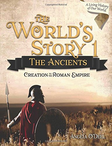 Download The World's Story 1: The Ancients: Creation to the Roman Empire 1683440773