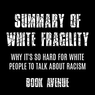 Summary of White Fragility: Why It's so Hard for White People to Talk About Racism cover art
