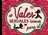 Vales Sexuales Único Para Él: 30 Páginas Únicas de Cupones de Amor de Pareja , Regalo de San Valentín 5 Cheques En Blanco