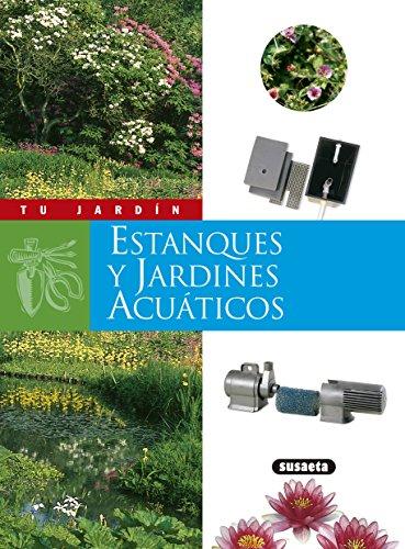 Estanques y jardines acuáticos (Tu Jardín) eBook: Susaeta ...