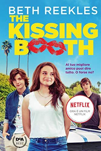 The Kissing Booth: Al tuo migliore amico puoi dire tutto. O forse no?