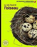 Le nid, l'œuf et l'oiseau - Les Yeux de la Découverte - 9 ans et +