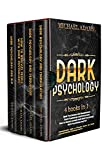 Dark Psychology: Manipulation and Persuasion, How to Analyze People, Dark NLP; (4 Books In 1): The Complete Communicative Guide To Persuade Anyone and Defend yourself from Dark Psychology Techniques