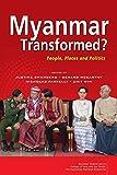 Myanmar Transformed?: People, Places and Politics (Myanmar Update)