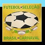 Futebol Selec????o Brasil Carnaval by V??rios Artistas