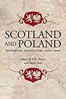 Scotland and Poland: Historical Encounters 1500-2010