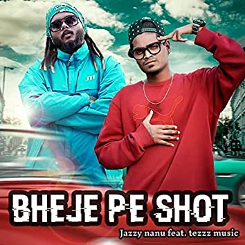 BHEJE PE SHOT (feat. Tezzz Music)