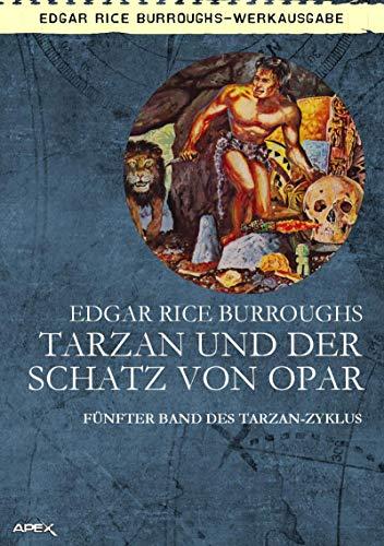 TARZAN UND DER SCHATZ VON OPAR: Fünfter Band des TARZAN-Zyklus